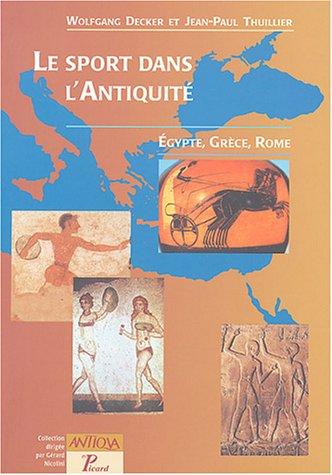 Le sport dans l'Antiquité (French Edition): Jean-Paul Thuillier