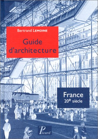 Guide d'architecture France (French Edition): Bertrand Lemoine