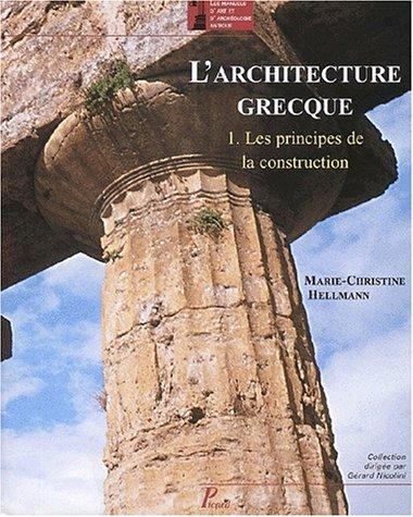 9782708406063: L'Architecture grecque, tome 1 : Les principes de la construction