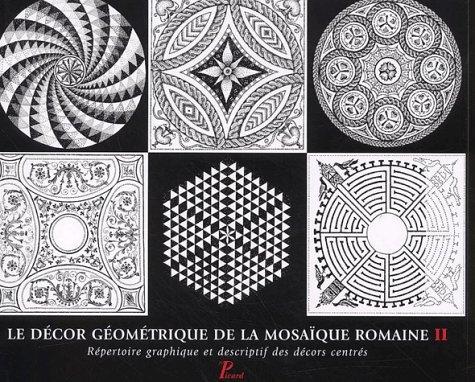 9782708406254: Le decor geometrique de la mosaïque romaine t.2 : repertoire graphique et descriptifs des décors
