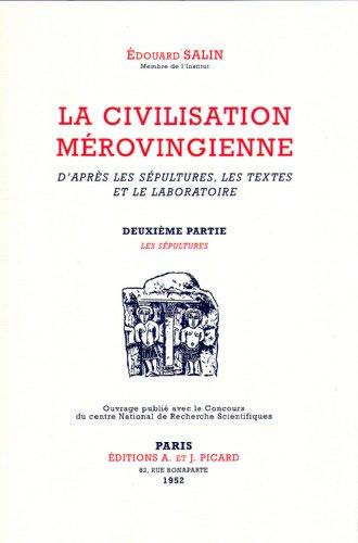 La Civilisation Merovingienne. Tome 2. les Sepultures. (French Edition): Salin Edouard.