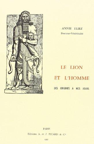 Le Lion et l'Homme, des Origines a Nos Jours. (French Edition)