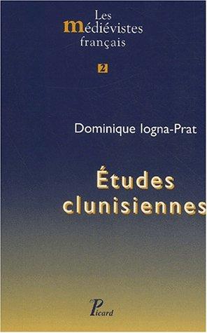 Etudes clunisiennes, 1985-2001 (French Edition): Dominique Iogna-Prat