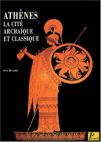 Athenes La Cite Archaique Et Classique. Du