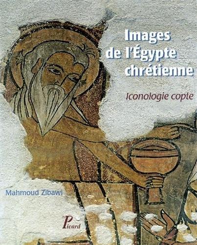 Images de l'Egypte chrétienne. Iconologie copte [Jan