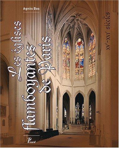 9782708407022: Les églises flamboyantes de paris. xve-xvie siecles