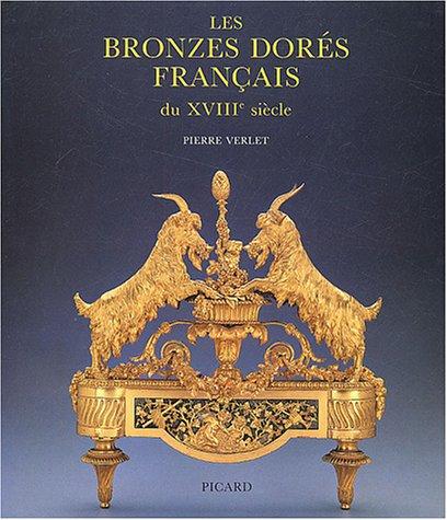 Les bronzes dores francais du XVIIIe siecle: Pierre Verlet