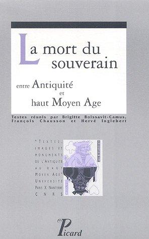 la mort du souverain de l'antiquité au Moyen Age: Ivana Savalli-Lestrade
