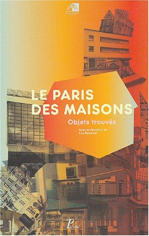 Le Paris des maisons (French Edition): Luc Baboulet