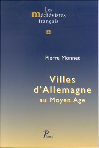Villes d'Allemagne au Moyen Âge.: MONNET (Pierre)