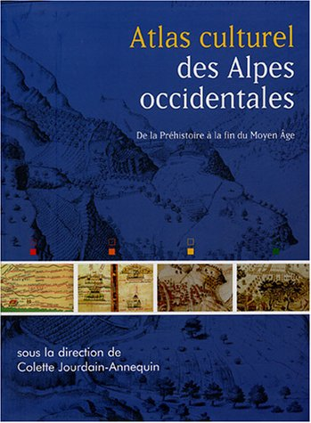 Atlas culturel des Alpes occidentales (French Edition): Collectif