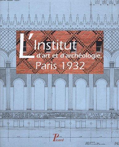 9782708407336: L'Institut d'art et d'arch�ologie, Paris 1932