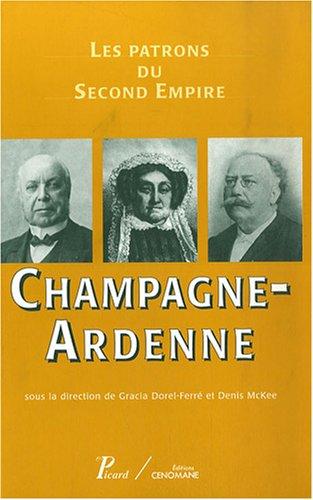 """""""les patrons du second empire t.8 ; Champagne-Ardenne"""": Alain Devos, Claude Duménil, ..."""