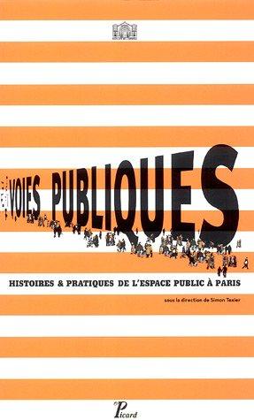 voies publiques. histoires et pratiques de l'espace public a paris: Simon Texier