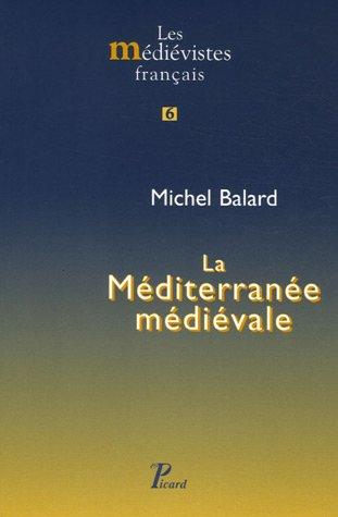 9782708407732: La M�diterran�e m�di�vale : Espaces, itin�raires, comptoirs