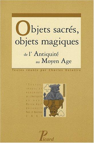 objets sacrés, objets magiques de l'Antiquité au Moyen Age: Collectif
