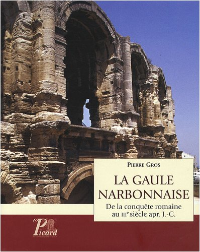 La Gaule narbonnaise (French Edition): Pierre Gros