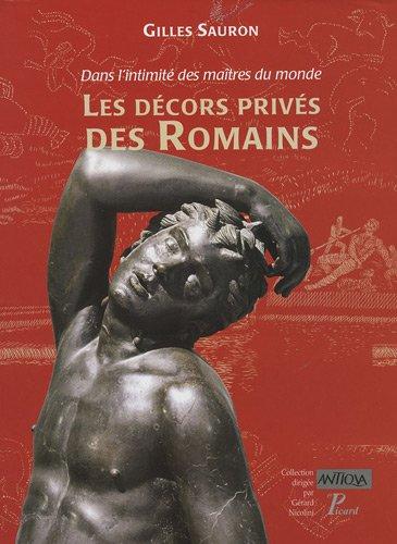 LES DECORS PRIVES DES ROMAINS,: Gilles Sauron;