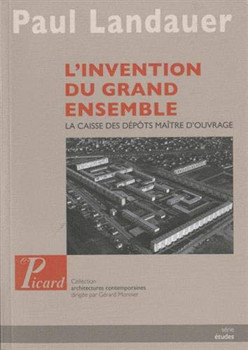 L'invention du grand ensemble (French Edition): Paul Landauer