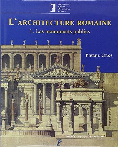 9782708408623: L'architecture romaine du début du IIIe siècle avant J-C à la fin du Haut-Empire : Tome 1, Les monuments publics (Les manuels d'art et d'archéologie antiques)