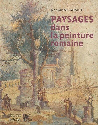 Paysages dans la peinture romaine (French Edition): J. M. CROISILLE