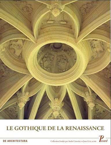 le gothique de la Renaissance: Monique Chatenet