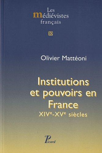 9782708408852: Institutions et pouvoirs en France. (XIVe-XVe si�cles). (les M�di�vistes fran�ais.)