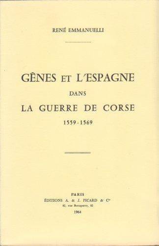 genes et l'espagne dans la guerre de corse (1559-1569).: Emmanuelli Rene