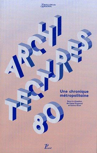 9782708408944: Architectures 80 : une chronique métropolitaine