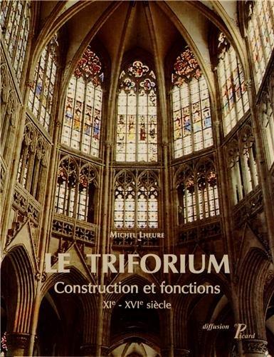 9782708409057: Le triforium. Construction et fonctions XIe XVIe s.