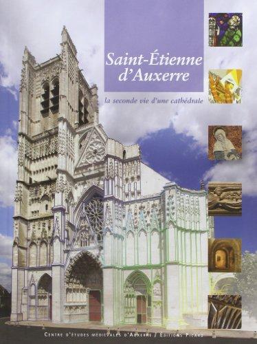 9782708409187: Saint-Etienne d'Auxerre : La seconde vie d'une cath�drale