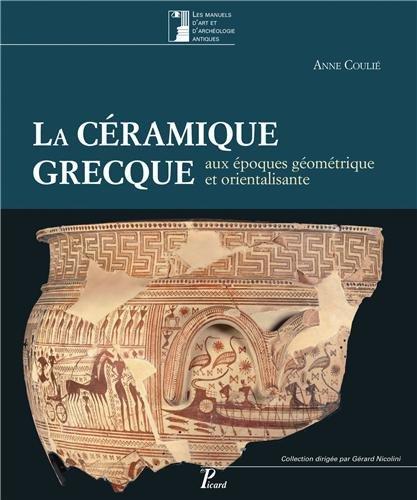 La céramique grecque aux époques géométriques et orientalisantes : ...
