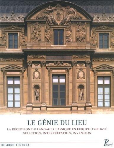 Le génie du lieu : Réception du langage classique en Europe: Claude Mignot, Monique ...