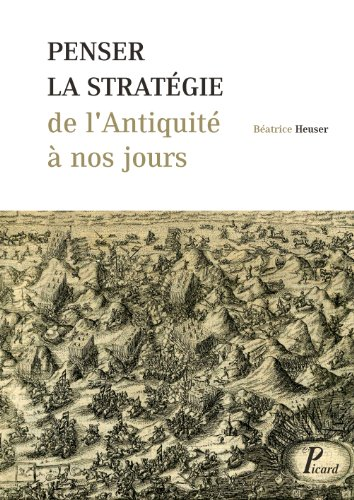 9782708409569: Penser la stratégie de l'Antiquité à nos jours