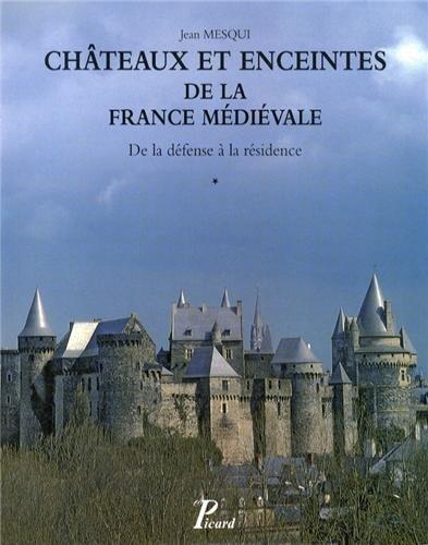Châteaux et enceintes de la France médiévale : de la défense à la...