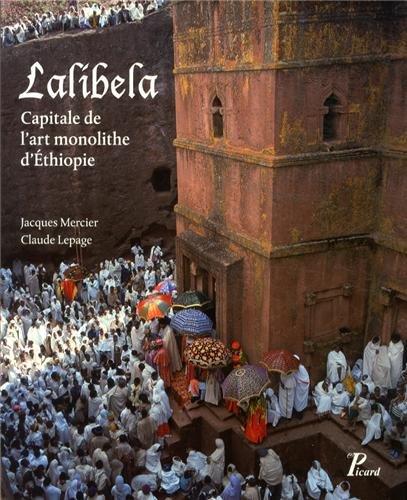 9782708409668: Lalibela : Capitale de l'art monolithe d'Ethiopie