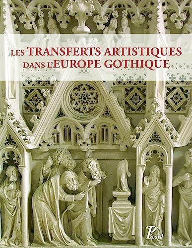 9782708409729: Transferts et circulations artistiques dans l'Europe gothique