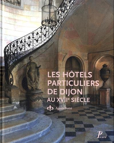 9782708409804: Les hôtels particuliers de Dijon au XVIIe siècle