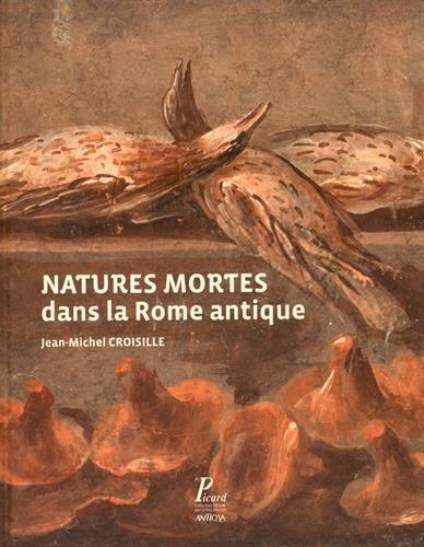 9782708409842: Natures mortes dans la Rome antique : Naissance d'un genre artistique
