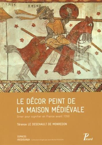 9782708409903: Le décor peint de la maison médiévale : Orner pour signifier en France avant 1350