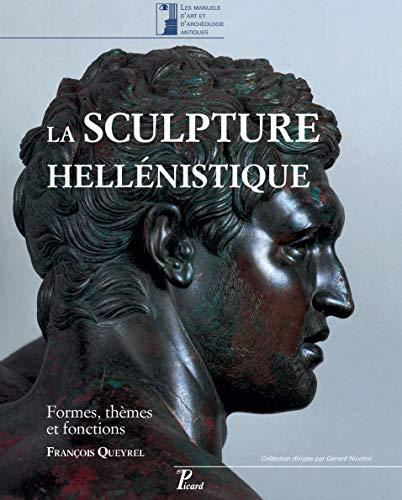 9782708410077: La sculpture hellénistique : Tome 1, Formes, thèmes et fonctions