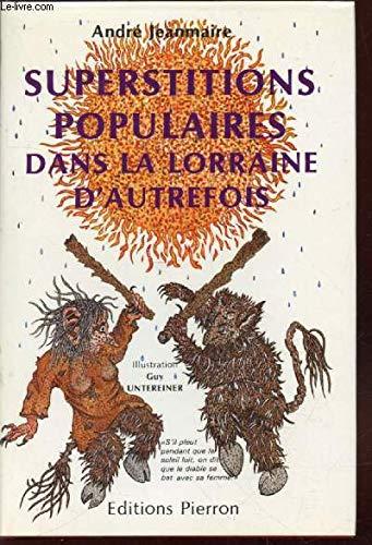 9782708500358: Superstitions populaires dans la Lorraine d'autrefois