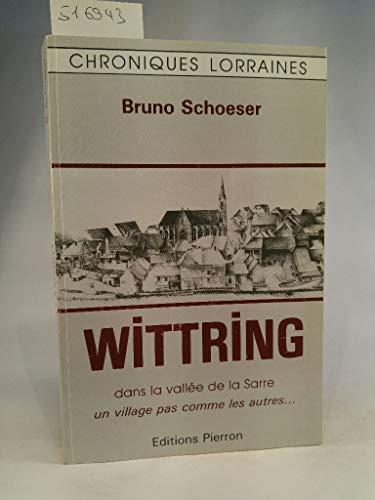 9782708500495: Wittring. Dans la vallée de la Sarre, un village parmi les autres (Chroniques Lorraines)