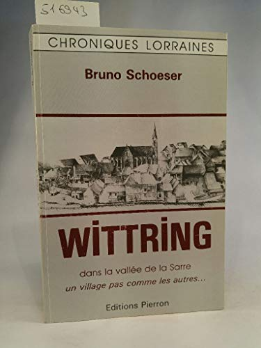 9782708500495: Wittring. Dans la vallée de la Sarre, un village parmi les autres