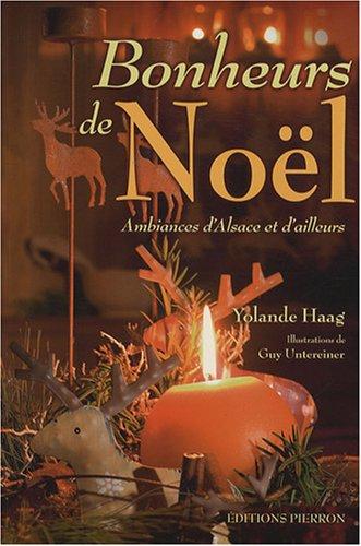 9782708503403: Bonheurs de Noël : Ambiances d'Alsace et d'ailleurs