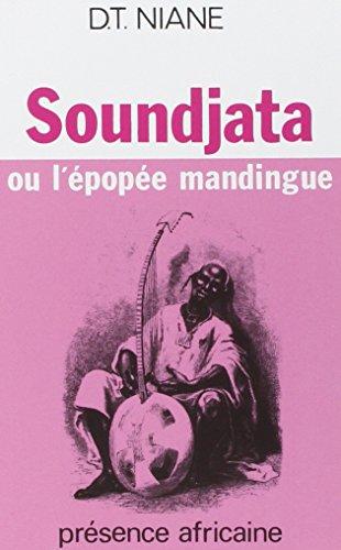 Soundjata Ou L'Epopee Mandingue: D.T. Niane