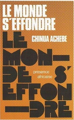 Le monde s'effondre: Achebe, Chinua