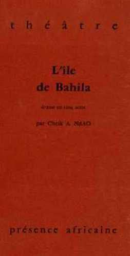 L'Île de Bahila: Cheik Aliou Ndao