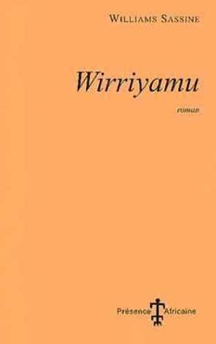 Wirriyamu: Roman (French Edition) (270870334X) by Sassine, Williams