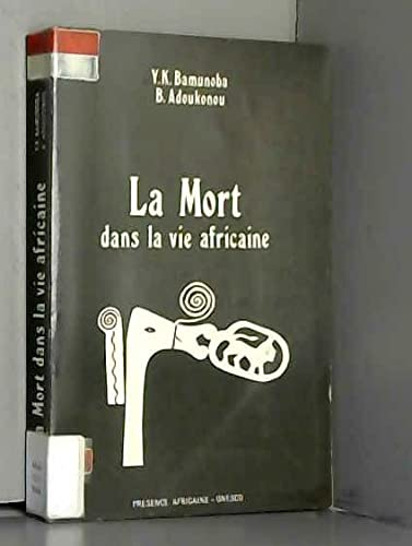 La Mort dans la vie africaine (French Edition) (2708703641) by Y. K. Bamunoba; B. Adoukonou